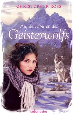 Auf den Spuren des Geisterwolfs von Ross,  Christopher