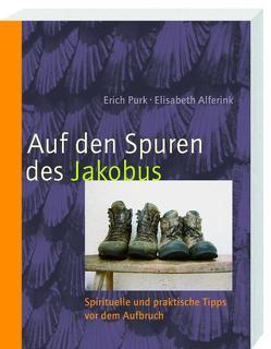 Auf den Spuren des Jakobus von Alferink,  Elisabeth, Purk,  Erich