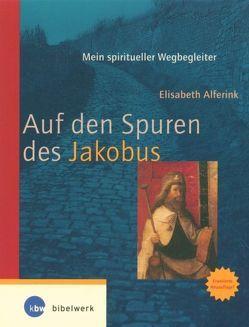 Auf den Spuren des Jakobus von Alferink,  Elisabeth