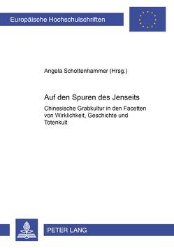 Auf den Spuren des Jenseits von Schottenhammer,  Angela