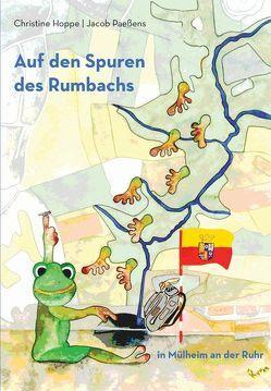 Auf den Spuren des Rumbachs in Mülheim an der Ruhr von Hoppe,  Christine