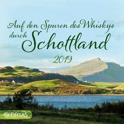 Auf den Spuren des Whiskys durch Schottland 2019 von Wündrich,  Katja