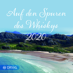 Auf den Spuren des Whiskys 2020 von Wündrich,  Katja