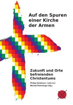 Auf den Spuren einer Kirche der Armen von Geitzhaus,  Philipp, Lis,  Julia, Ramminger,  Michael