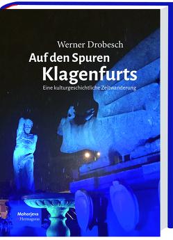 Auf den Spuren Klagenfurts – von Drobesch,  Werner