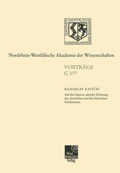 Auf den Spuren sakraler Dichtung des slawischen und des baltischen Heidentums von Katicic,  Radoslav