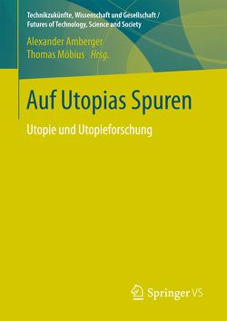 Auf Utopias Spuren von Amberger,  Alexander, Möbius,  Thomas