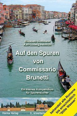 Auf den Spuren von Commissario Brunetti. Ein kleines Kompendium für Spurensucher von Heinrich,  Karl-L., Hoffmann,  Elisabeth