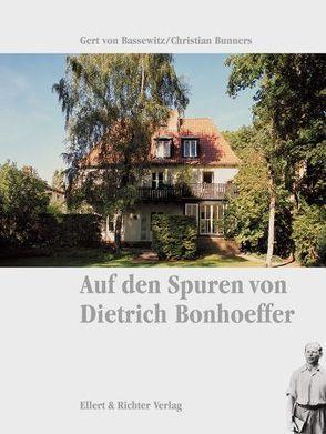 Auf den Spuren von Dietrich Bonhoeffer von Bassewitz,  Gert von, Bunners,  Christian