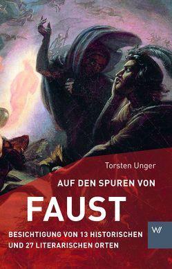 Auf den Spuren von Faust von Unger,  Torsten