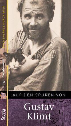 Auf den Spuren von: Gustav Klimt von Auenhammer,  Gregor, Trumler,  Gerhard