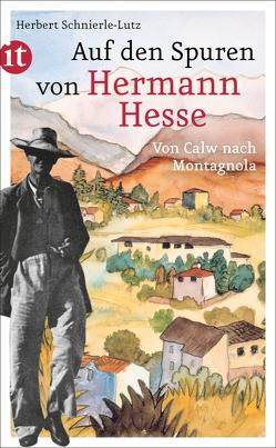 Auf den Spuren von Hermann Hesse von Schnierle-Lutz,  Herbert