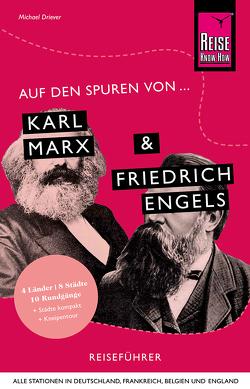 Auf den Spuren von Karl Marx und Friedrich Engels von Driever,  Michael