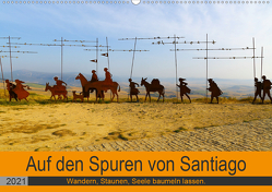 Auf den Spuren von Santiago – Wandern, Staunen, Seele baumeln lassen. (Wandkalender 2021 DIN A2 quer) von Biskupek,  Sylvia