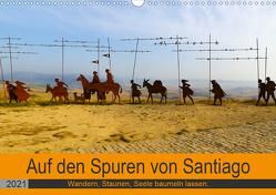 Auf den Spuren von Santiago – Wandern, Staunen, Seele baumeln lassen. (Wandkalender 2021 DIN A3 quer) von Biskupek,  Sylvia