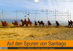Auf den Spuren von Santiago – Wandern, Staunen, Seele baumeln lassen. (Wandkalender 2021 DIN A4 quer) von Biskupek,  Sylvia