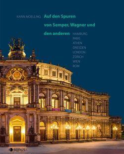 Auf den Spuren von Semper, Wagner und den anderen von Mölling,  Karin