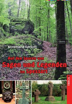 Auf den Spuren von Spessart-Sagen von Kockott,  Annemarie