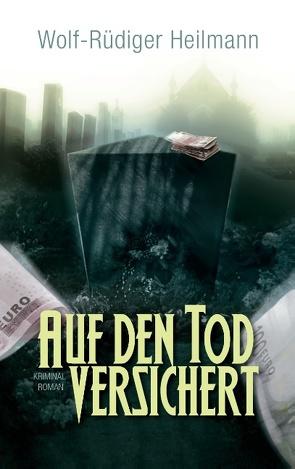 Auf den Tod versichert von Heilmann,  Wolf-Rüdiger
