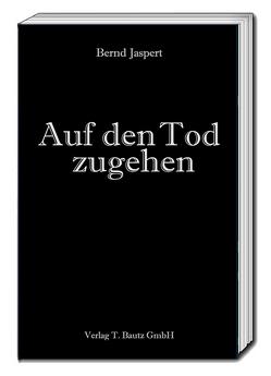 Auf den Tod zugehen von Jaspert,  Bernd