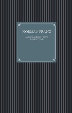 Auf der anderen Seite der Existenz von Franz,  Norman