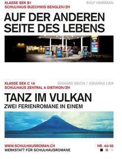 Auf der anderen Seite des Lebens (44) / Tanz im Vulkan (45) von Hermann,  Rolf, Lier,  Johanna, Reich,  Richard