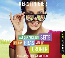 Auf der anderen Seite ist das Gras viel grüner von Bentheim,  Irina von, Gier,  Kerstin
