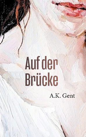Auf der Brücke von Gent,  A.K.