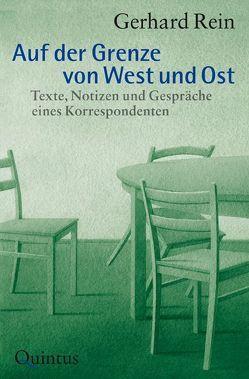 Auf der Grenze von West und Ost von Rein,  Gerhard