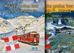 Auf der großen Tour durch die Schweiz, Etappe 1, Appenzell zum Genfer See (Wandkalender 2019 DIN A2 quer)