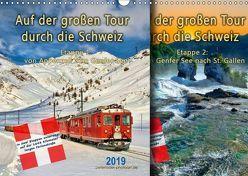 Auf der großen Tour durch die Schweiz, Etappe 1, Appenzell zum Genfer See (Wandkalender 2019 DIN A3 quer)