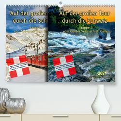 Auf der großen Tour durch die Schweiz, Etappe 2, Genfer See nach St. Gallen (Premium, hochwertiger DIN A2 Wandkalender 2021, Kunstdruck in Hochglanz) von Roder,  Peter