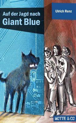 Auf der Jagd nach Giant Blue von Renz,  Ulrich