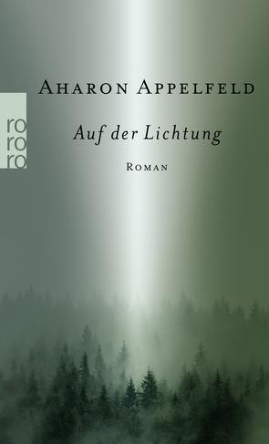 Auf der Lichtung von Appelfeld,  Aharon, Pressler,  Mirjam