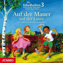 Auf der Mauer, auf der Lauer … von Göschl,  Bettina, Maske,  Ulrich, Meyer-Göllner,  Matthias
