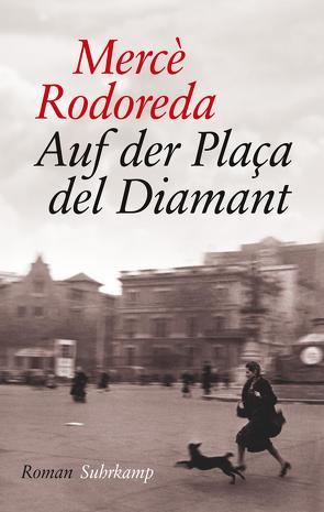 Auf der Plaça del Diamant von Klingler-Clavijo,  Margrit, Márquez,  Gabriel García, Rodoreda,  Mercè, Weiß,  Hans