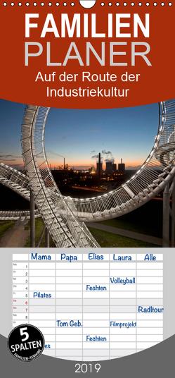 Auf der Route der Industriekultur – Familienplaner hoch (Wandkalender 2019 , 21 cm x 45 cm, hoch) von Schickert,  Peter