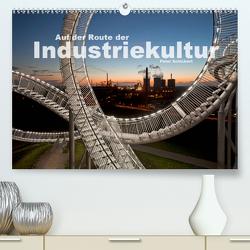 Auf der Route der Industriekultur (Premium, hochwertiger DIN A2 Wandkalender 2021, Kunstdruck in Hochglanz) von Schickert,  Peter