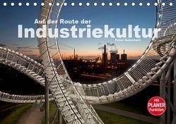 Auf der Route der Industriekultur (Tischkalender 2019 DIN A5 quer) von Schickert,  Peter