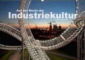 Auf der Route der Industriekultur (Wandkalender 2018 DIN A2 quer) von Schickert,  Peter