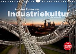 Auf der Route der Industriekultur (Wandkalender 2019 DIN A4 quer) von Schickert,  Peter
