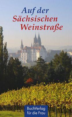 Auf der Sächsischen Weinstrasse von Rosche,  Rolf