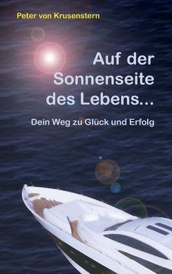 Auf der Sonnenseite des Lebens… von Krusenstern,  Peter von