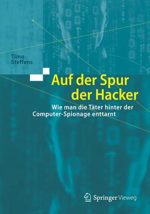 Auf der Spur der Hacker von Steffens,  Timo