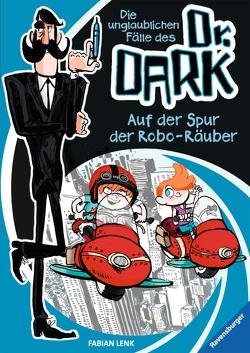 Auf der Spur der Robo-Räuber von Knorre,  Alexander, Lenk,  Fabian