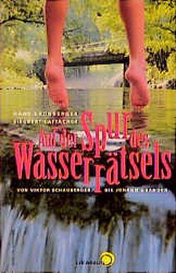 Auf der Spur des Wasserrätsels von Kronberger,  Hans, Lattacher,  Siegbert