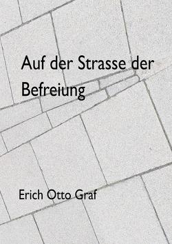 Auf der Strasse der Befreiung von Graf,  Erich Otto