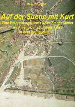 Auf der Suche mit Kurt von Wendt,  Hans-Gerd