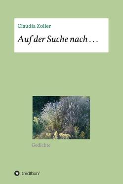 Auf der Suche nach . . . von Zoller,  Claudia