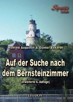 Auf der Suche nach dem Bernsteinzimmer von Augustin,  Wilfried, Eckardt,  Günter